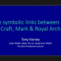 (20201030) UGL England:  The 2012 Prestonian Lecturer: V.W. Bro. Tony Harvey, P.G.J.O. The 2012 Prestonian Lecturer -The narrative & symbolic links between the Craft, Mark & Royal Arch